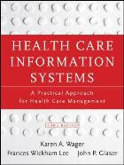 Wager K (2013) Health care information systems: a practical approach for health care management, San Francisco, CA: Jossey-Bass.