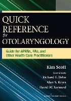 Scott K (2014) Quick reference guide for otolaryngology: guide for APRNs, PAs, and other health care practitioners, New York: Springer Publishing.
