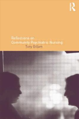 Gillam T (2014) Reflections on community psychiatric nursing, London: Routledge.