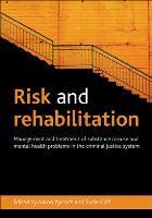 Pycroft A and Clift S (2013) Risk and rehabilitation: management and treatment of substance misuse and mental health problems in the criminal justice system, Bristol: Policy Press.