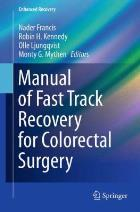 Francis N, R H Kennedy, et al. (2012). Manual of fast track recovery for colorectal surgery, London: Springer London.