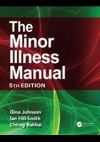 Johnson G, Hill-Smith I, and Bakhai C (2018) The minor illness manual, London: CRC Press.
