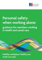Royal College of Nursing (2016) Personal safety when working alone: guidance for members working in health and social care, London: RCN