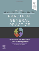 Staten A and Staten P (eds.) (2019) Practical general practice: guidelines for effective clinical management. 7th edn. Edinburgh: Elsevier.