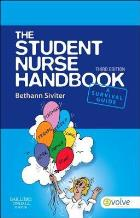 Sivitar B (2013) The student nurse handbook: a survival guide.