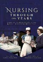 Bellman, L, B; Boase, S; Roger, S et al (2018) Nursing through the years: Care and compassion at the Royal London Hospital, Barnsley: Pen & Sword History.