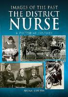 Cohen S (2018) The district nurse: a pictorial history, Barnsley: Pen & Sword History.