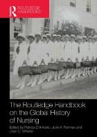 D'Antonio P (2013) Routledge handbook on the global history of nursing, Abingdon: Routledge.