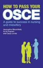 Bloomfield J, Pegram A and Jones C (2010) How to pass your OSCE: A guide to success in nursing and midwifery, Florence: Taylor and Francis.