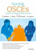 Cabellero C (2012) Nursing OSCES: a complete guide to exam success. Oxford: Oxford University Press.
