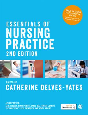 Delves-Yates C and Northway R (2018) Essentials of nursing practice (2nd edition), Los Angeles, Sage.