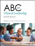 Swanwick T & McKimm J (2017) ABC of clinical leadership (2nd edition) Chichester: John Wiley & Sons.