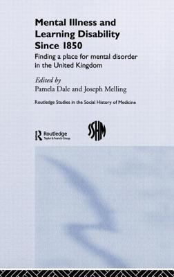 Dale P (2006) Mental illness and learning disability since 1850: finding a place for mental disorder in the United Kingdom, London: Routledge.