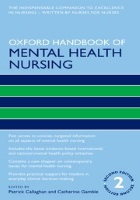 Callaghan, P. & Gamble, C (2015) Oxford handbook of mental health nursing, 2nd;Second; edn, Oxford University Press, Oxford.