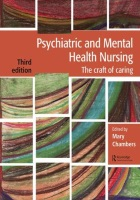 Chambers, M (2017) Psychiatric and mental health nursing: the craft of caring, Third edn, CRC Press, Boca Raton.