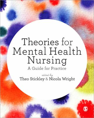 Stickley T (2014) Theories for mental health nursing: a guide for practice, London: SAGE.