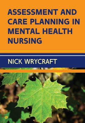 Wrycraft N (2015) Assessment and care planning in mental health nursing, Maidenhead: Open University Press.