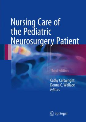 Cartwright, Cathy C (2017) Nursing care of the pediatric neurosurgery patient, Berlin: Springer International Publishing