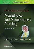 Hickey J and Strayer A (2020) The clinical practice of neurological and neurosurgical nursing (8th edition), Philadelphia, PA: Lippincott Williams and Wilkins.