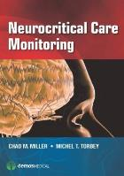 Miller, Chad M. (2015) Neurocritical care monitoring