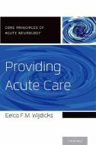 Wijdicks, Eelco F. (2014) Providing acute care