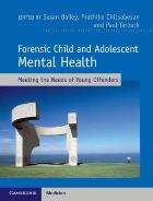 Bailey, S. (2017) Forensic child and adolescent mental health: meeting the needs of young offenders. Cambridge: Cambridge University Press