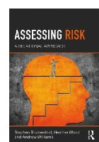 Blumenthal S  Wood H and Williams A (2018) Assessing risk: a relational approach. Abingdon: Routledge.