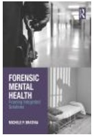 Bratina M P (2017) Forensic mental health: framing integrated solutions . New York: Routledge.