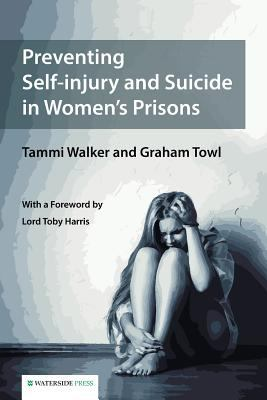 Walker, T. (2016) Preventing self-injury and suicide in women