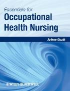 Guzik A (2013) Essentials for occupational health nursing, Chichester: John Wiley & Sons.