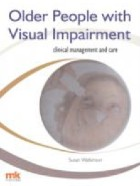 Watkinson S (2014) Older people with visual impairment: clinical management and care, Keswick: M & K Update