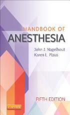 Nagelhout J and Plaus K (2014) Handbook of anesthesia, St. Louis: Elsevier Saunders