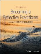 Johns C (editor) (2017) Becoming a reflective practitioner (5th edition), Hoboken, NJ: John Wiley & Sons.