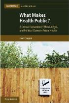 Coggon J (2012) What makes health public?: A critical evaluation of moral, legal and political claims in public health, Cambridge: Cambridge University Press.