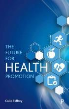 Palfrey C (2018) The future for health promotion, London: Polity Press.