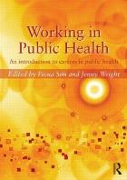 Sim F and Wright J (2015) Working in public health: an introduction to careers in public health, Abigdon: Routledge.