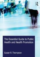 Thompson S (2014) The essential guide to public health and health promotion, Abingdon: Routledge.