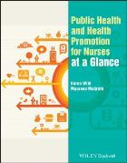 Wild K and McGrath M (2019) Public health and health promotion for nurses at a glance, London: Wiley Blackwell.