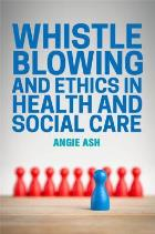 Ash, A. (2016) Whistle blowing and ethics in health and social care, London: Jessica Kinglsey.