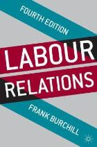 Burchill F (2014) Labour relations (4th edition), Basingstoke: Palgrave Macmillan.