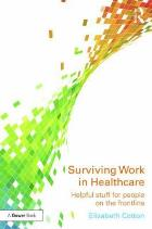 Cotton E (2017) Surviving Work in Healthcare: How to manage working in health and social care, London: Routledge.
