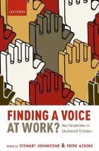 Johnstone S and Ackers P (2015) Finding a voice at work? New perspectives on employment relations, Oxford: Oxford University Press.