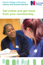 RCN Library and Archive Service: Get online and get more from your membership leaflet (006 429)