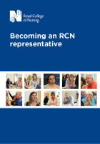 Royal College of Nursing (2018) Becoming an RCN representative, London: RCN.