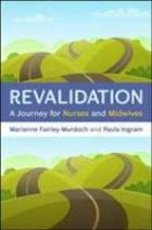 Ingram P (2016) Revalidation: a journey for nurses and midwives, Maidenhead: Open University Press.
