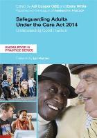 Cooper A and White E (2017) Safeguarding adults under the Care Act 2014: understanding good practice, London: Jessica Kingsley Publishers.