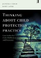 Leigh J and Laing J (2018) Thinking about child protection practice: case studies for critical reflection and discussion, Bristol: Policy Press.