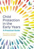 Lumsden E (2018) Child protection in the early years: a practical guide, London: Jessica Kingsley Publishers.