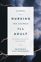 Clarke D and Malecki-Ketchell A (editors) (2016) Nursing the acutely ill adult: priorities in assessment and management (2nd edition), Basingstoke: Palgrave Macmillan.