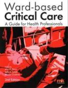 Price A, Smith S and Challiner A (editors) (2016) Ward-based critical care: a guide for health professional (2nd edition), Keswick: M&K Publishing.